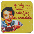 If Only Men Were As Satisfying As Chocolate T-Shirt