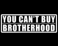 You can't buy Brotherhood shirt