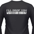 I'll Drop You Like A Bad Habit! Biker T-Shirt
