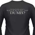I'm Bad With Names. May I Just Call You Dumb? Biker T-Shirt