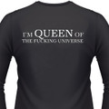 I'm Queen Of The Fuckin Universe Biker T-Shirt