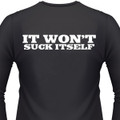 It Wont Suck Itself Biker T-Shirt