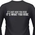 It'S Not How You Ride It'S What You Ride Biker T-Shirt