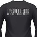 I've Got A Feeling We're Not In Kansas Anymore Biker T-Shirt