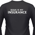 Jesus Is My Insurance Biker T-Shirt