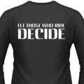 Let Those Who Ride Decide Biker T-Shirts