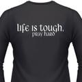 LIFE IS TOUGH, PRAY HARD Biker T-Shirt