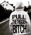 Pull the Trigger Bitch Shirt