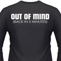 Out Of Mind (Back In 5 Mintues) Biker T-Shirt