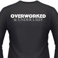 Overworked & Under Laid! Biker T-Shirt