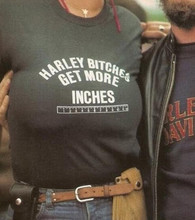 Harley Bitches Get More Inches shirt