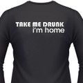 Take Me Drunk I'm Home Biker T-Shirt