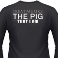 Treat Me Like The Pig That I Am Biker T-Shirt