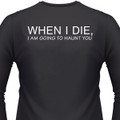 When I Die, I Am Going To Haunt You Biker T-Shirt
