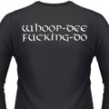 Whoop - Dee Fucking -Do Biker T-Shirt