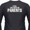 I Still Live With My Parents Biker T-Shirt