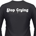 Stop Crying T-Shirt