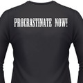 Procrastinate Now Biker T-Shirt