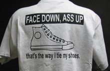 Face down ass up that's the way I tie my shoes T-Shirt