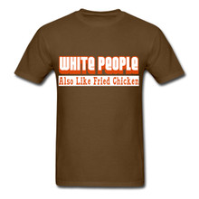 White People Also Like Fried Chicken T-Shirt