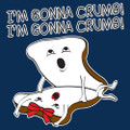 I'm Gonna Crumb Shirt