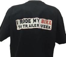 I Rode My Bike To Trailer Week T-Shirt