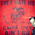They Hate Us Cause They Ain't Us (U.S. Marine Corps) T-Shirt