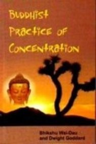 Buddhist Practice of Concentration, by Bhikshu Wai-Dau and Dwight Goddard