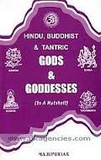 Hindu, Buddhist, and Tantric Gods and Goddesses (In a Nutshell) by Majupurias