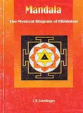 Mandala, The Mystical Diagram of Hinduism, by J.R. Santiago