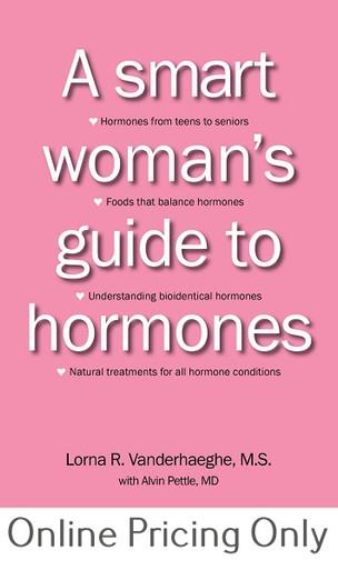 A SMART WOMAN`S GUIDE TO HORMONES BY LORNA VANDERHAEGHE