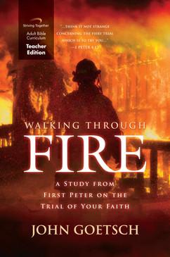 Walking Through Fire Teacher Edition