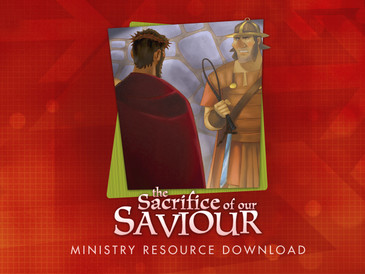 The Sacrifice of our Saviour Ministry Resource Download