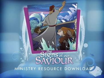 The Signs of our Saviour Ministry Resource Download