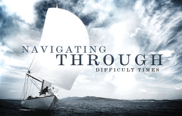 Navigating through Difficult Times