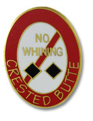 Crested Butte No Whining Ski Resort Pin