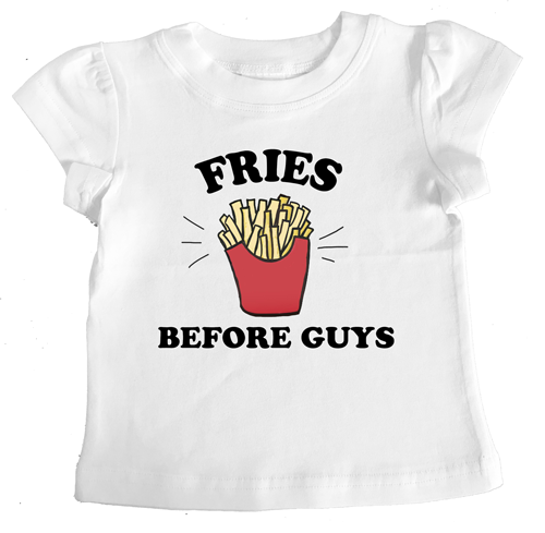FRIES BEFORE GUYS t-shirt slogan tee