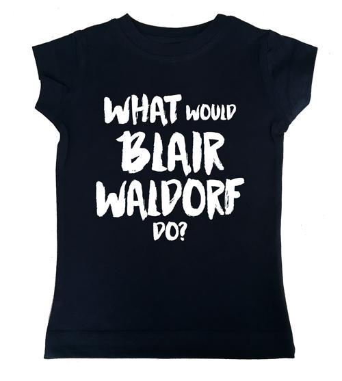 What would BLAIR WALDORF do? black girl tee