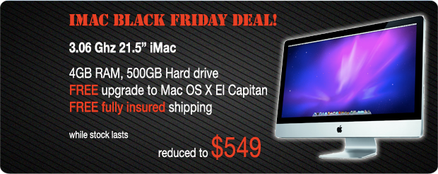 Black Friday Special! 3.06Ghz 21.5 inch iMac for only $549 shipped!