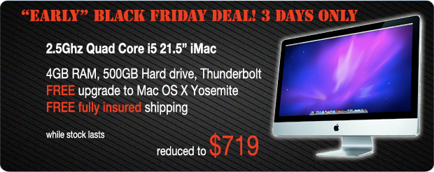 Early Black Friday Special! 21.5 inch 2.5Ghz Quad Core i5 iMac shipped for only $719!