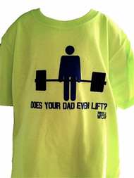 "Born to WOD | ""Does Your Dad Even Lift"" Kid's T-Shirt - Neon"
