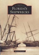 Florida's Shipwrecks Images of America