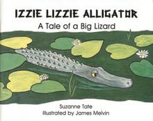 Izzie Lizzie Gator: A Tale of a Big Lizard