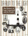 Drawn to the Light: The History of Cape Canaveral and its People