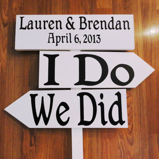 I Do, We Did Wedding Signage