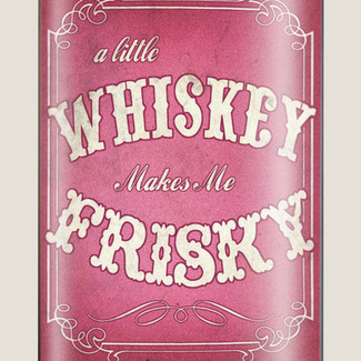 Whiskey Makes Me Frisky - 8 oz. stainless steel