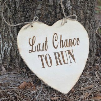 Last Chance to Run Wedding Sign