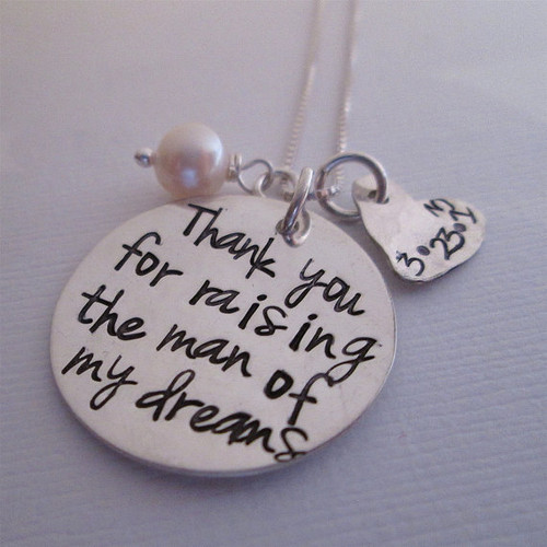 Thank you for raising the man of my dreams - Necklace