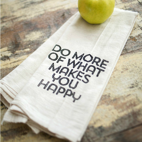 Do More of What Makes You Happy - Tea Towel