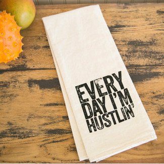 Every day I'm Hustlin' - Kitchen Towel